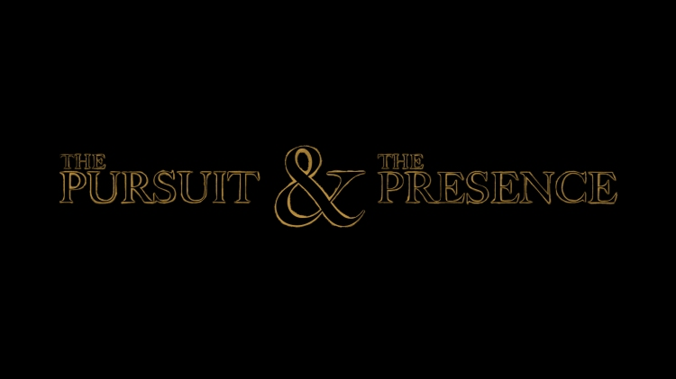 Pursuit&Presence