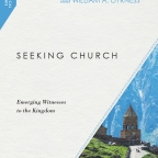 Seeking Church by Dyrness and Duerksen – Book Notes